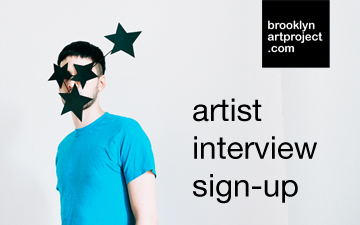 Get Featured in Brooklyn Art Project's Interview Series
